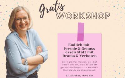 Gratis-Workshop: Endlich mit Freude & Genuss essen statt mit Drama & Verboten